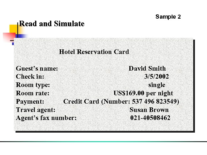 Read and Simulate Sample 2 Hotel Reservation Card Guest's name: David Smith Check in: