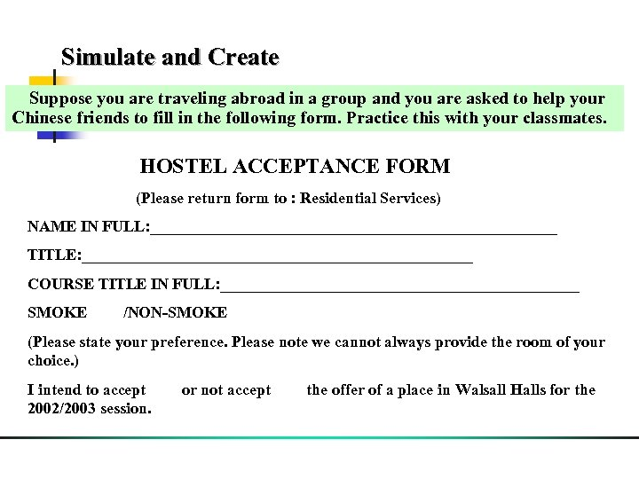 Simulate and Create Suppose you are traveling abroad in a group and you are