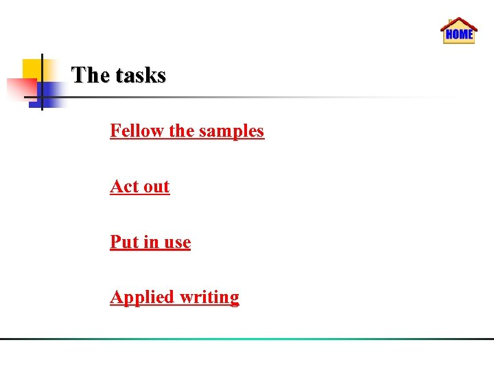 The tasks Fellow the samples Act out Put in use Applied writing