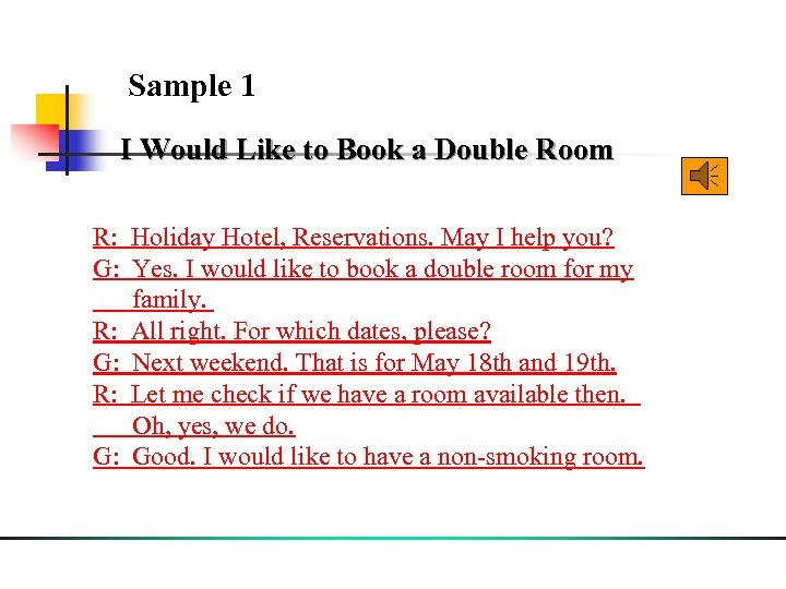Sample 1 I Would Like to Book a Double Room R: Holiday Hotel, Reservations.