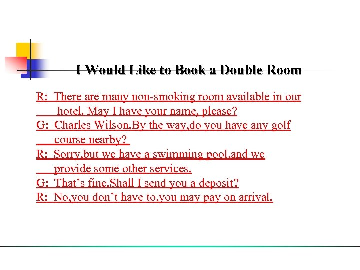 I Would Like to Book a Double Room R: There are many non-smoking room