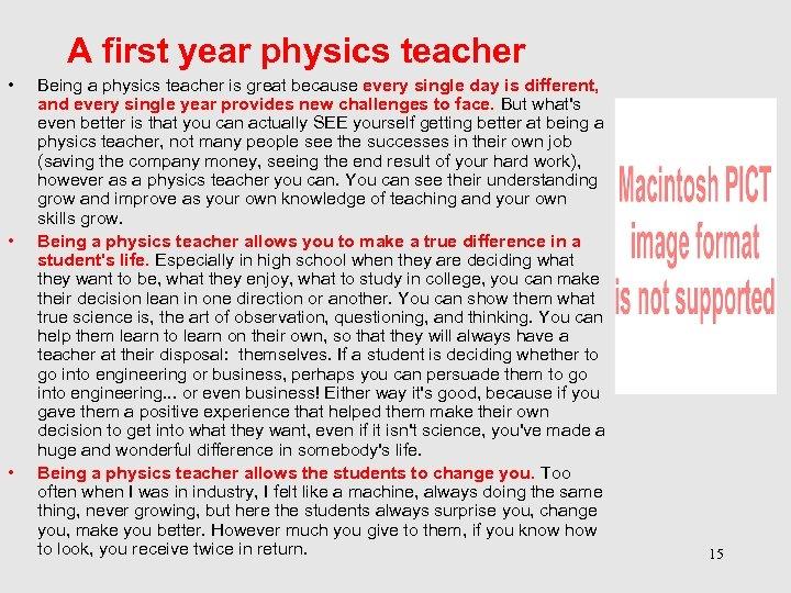 A first year physics teacher • • • Being a physics teacher is great