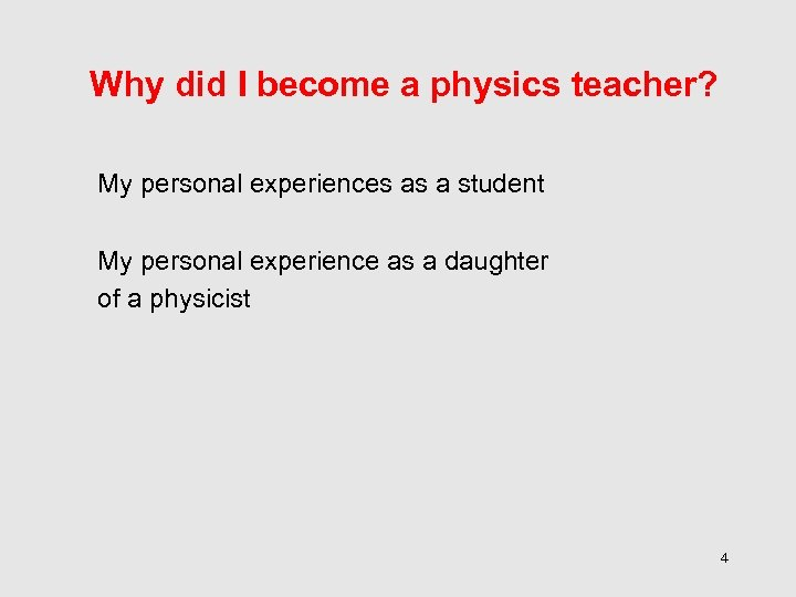 Why did I become a physics teacher? My personal experiences as a student My
