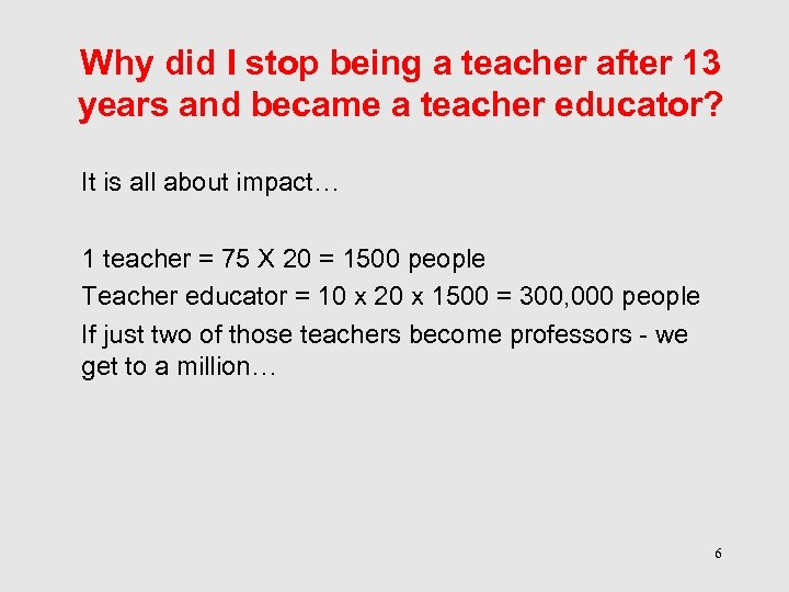 Why did I stop being a teacher after 13 years and became a teacher