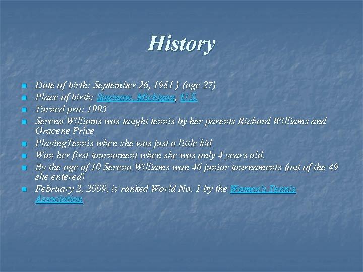 History n n n n Date of birth: September 26, 1981 ) (age 27)