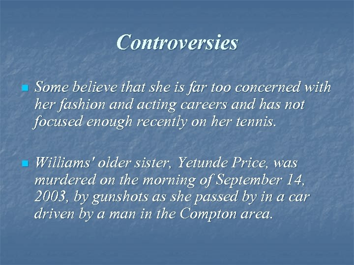 Controversies n Some believe that she is far too concerned with her fashion and
