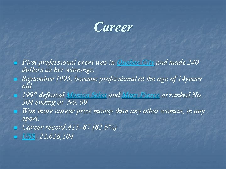 Career n n n First professional event was in Quebec City and made 240