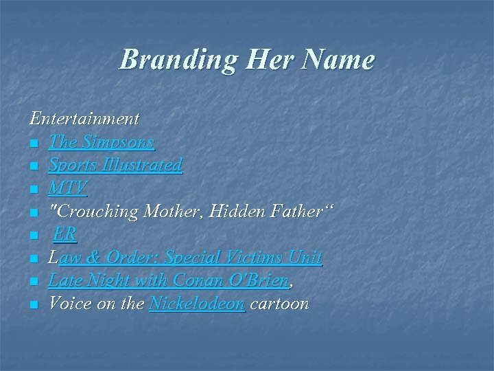 Branding Her Name Entertainment n The Simpsons n Sports Illustrated n MTV n
