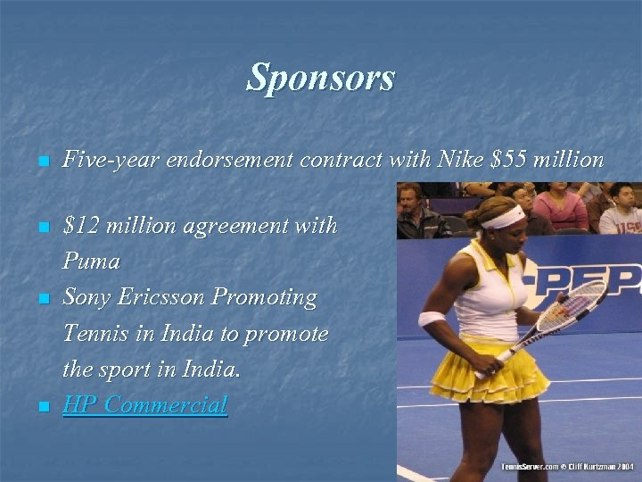Sponsors n n Five-year endorsement contract with Nike $55 million $12 million agreement with