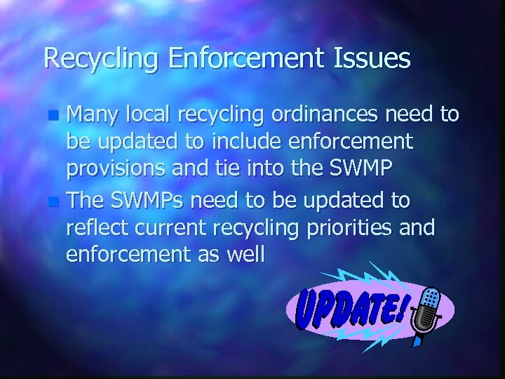 Recycling Enforcement Issues Many local recycling ordinances need to be updated to include enforcement