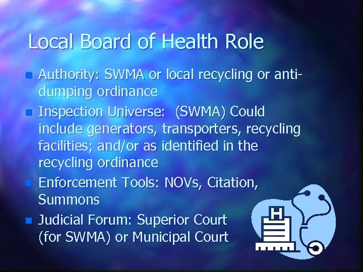 Local Board of Health Role n n Authority: SWMA or local recycling or antidumping