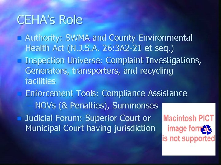 CEHA's Role n n Authority: SWMA and County Environmental Health Act (N. J. S.