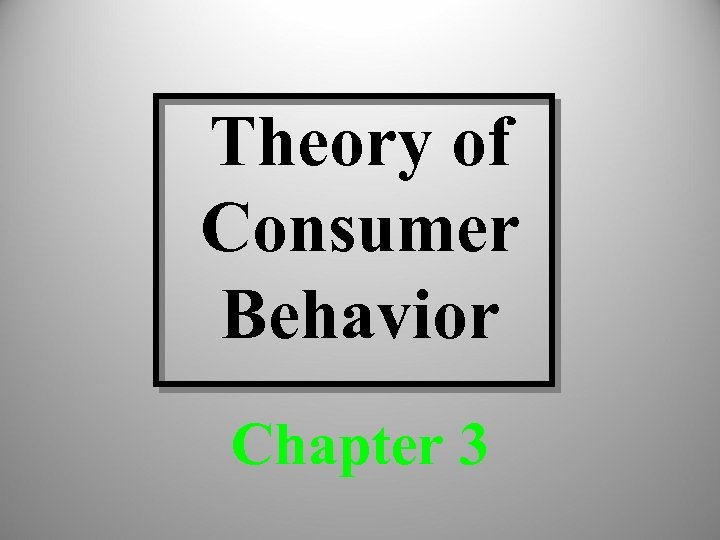 Theory of Consumer Behavior Chapter 3
