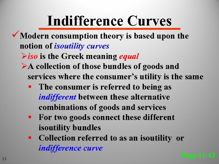 Indifference Curves üModern consumption theory is based upon the notion of isoutility curves Øiso