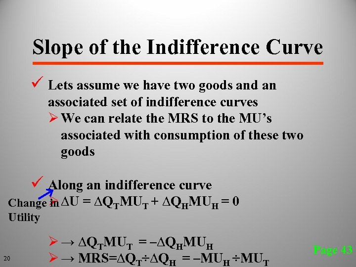 Slope of the Indifference Curve ü Lets assume we have two goods and an