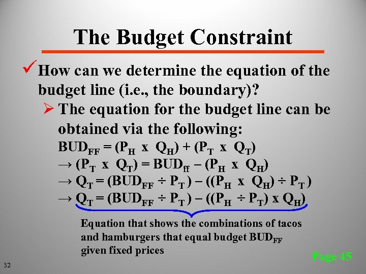 The Budget Constraint üHow can we determine the equation of the budget line (i.