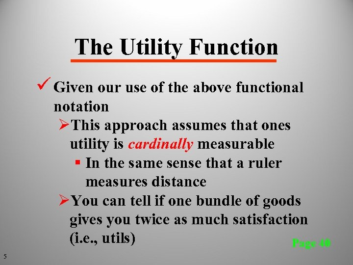 The Utility Function ü Given our use of the above functional notation ØThis approach