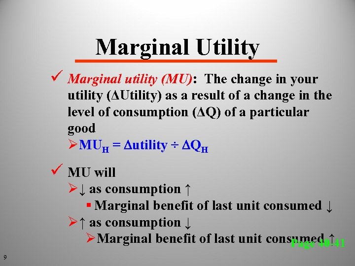Marginal Utility ü Marginal utility (MU): The change in your utility (ΔUtility) as a