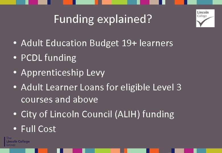 Funding explained? Adult Education Budget 19+ learners PCDL funding Apprenticeship Levy Adult Learner Loans