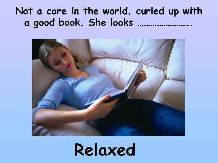 Not a care in the world, curled up with a good book. She looks