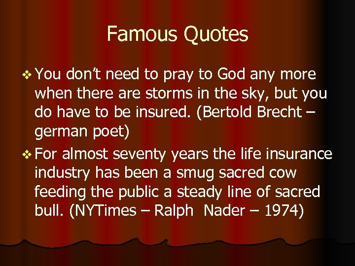 Famous Quotes v You don't need to pray to God any more when there