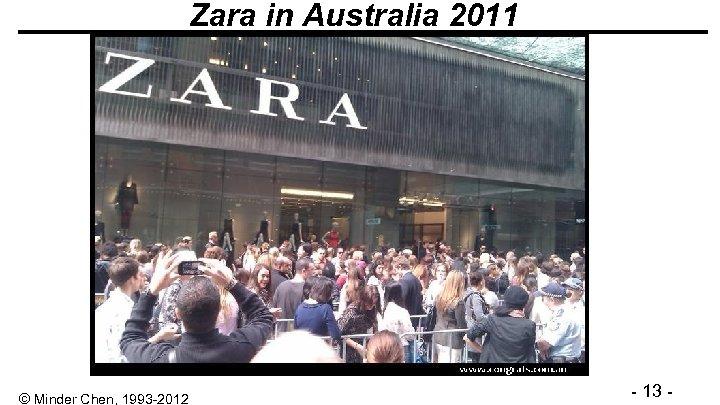 Zara in Australia 2011 © Minder Chen, 1993 -2012 - 13 -