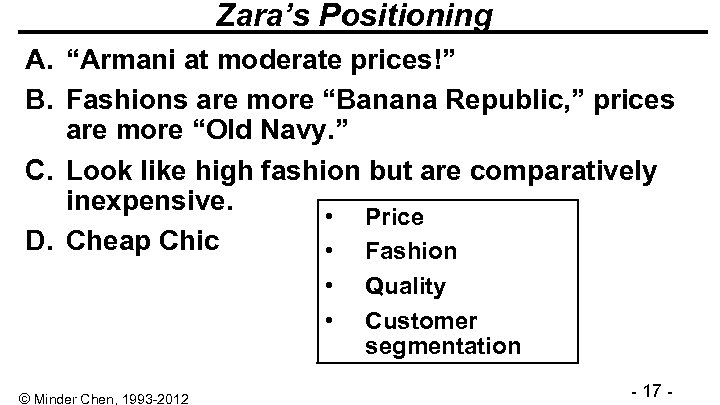 """Zara's Positioning A. """"Armani at moderate prices!"""" B. Fashions are more """"Banana Republic, """""""