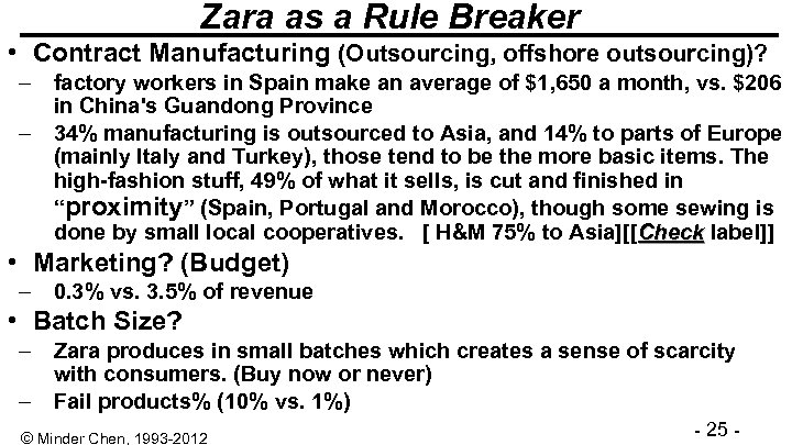 Zara as a Rule Breaker • Contract Manufacturing (Outsourcing, offshore outsourcing)? – factory workers