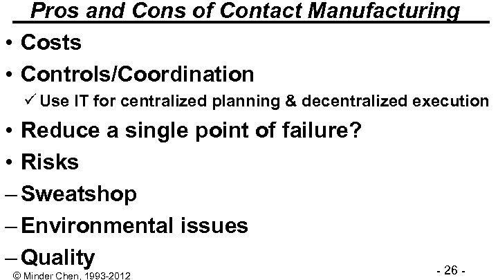 Pros and Cons of Contact Manufacturing • Costs • Controls/Coordination ü Use IT for