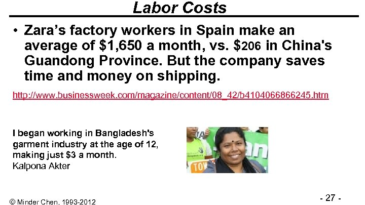 Labor Costs • Zara's factory workers in Spain make an average of $1, 650
