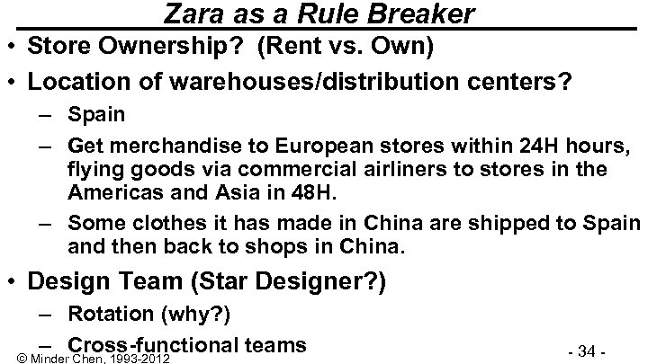 Zara as a Rule Breaker • Store Ownership? (Rent vs. Own) • Location of