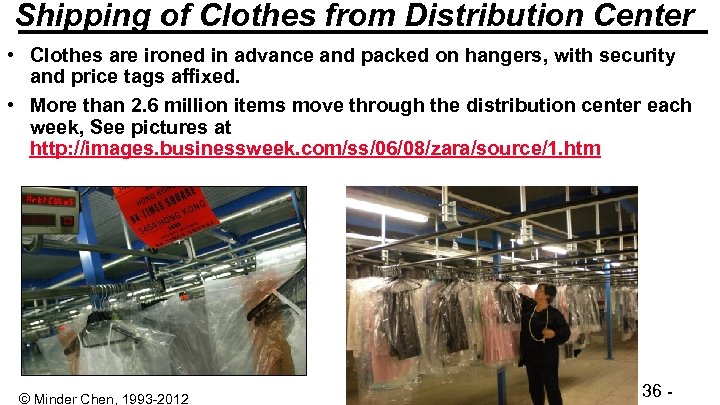 Shipping of Clothes from Distribution Center • Clothes are ironed in advance and packed