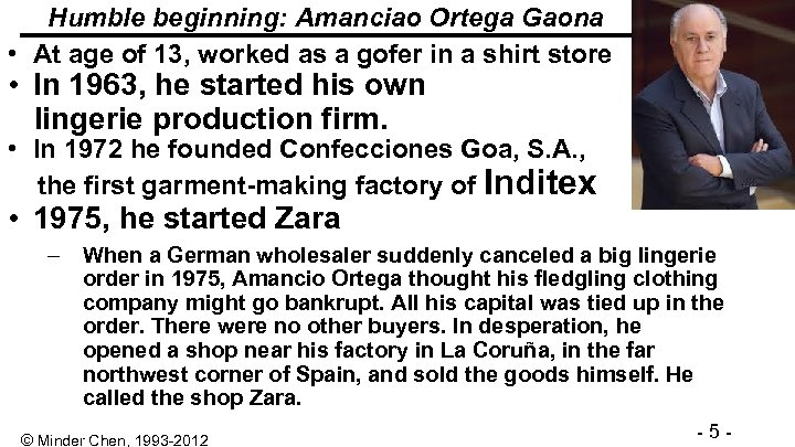 Humble beginning: Amanciao Ortega Gaona • At age of 13, worked as a gofer