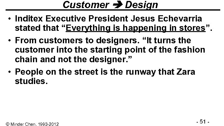 """Customer Design • Inditex Executive President Jesus Echevarria stated that """"Everything is happening in"""