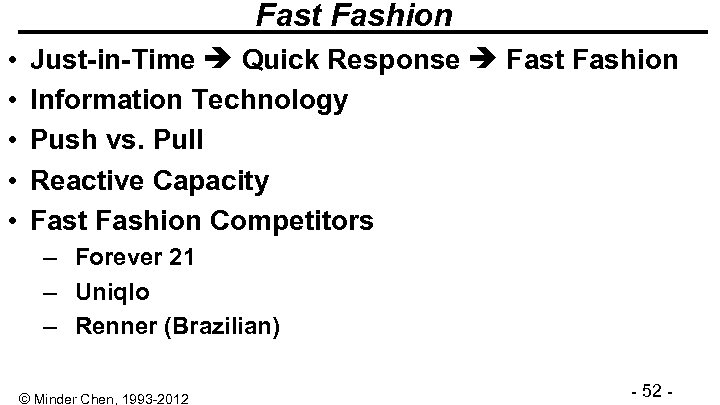 Fast Fashion • • • Just-in-Time Quick Response Fast Fashion Information Technology Push vs.