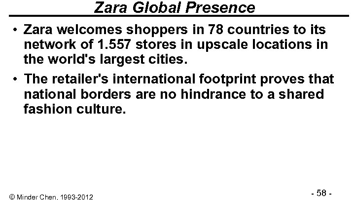 Zara Global Presence • Zara welcomes shoppers in 78 countries to its network of