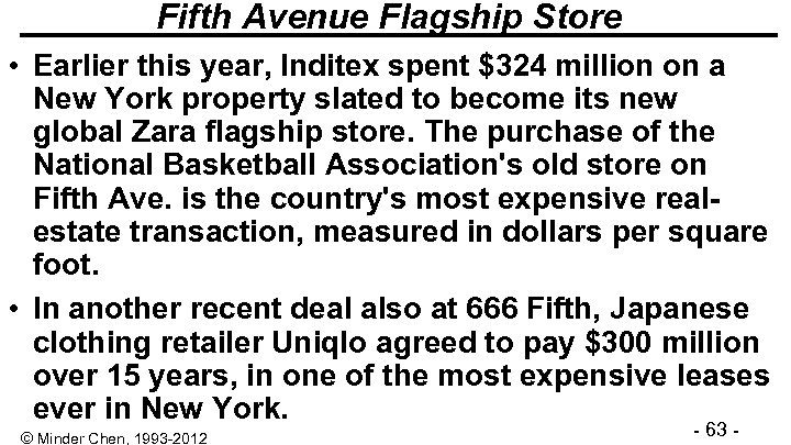 Fifth Avenue Flagship Store • Earlier this year, Inditex spent $324 million on a