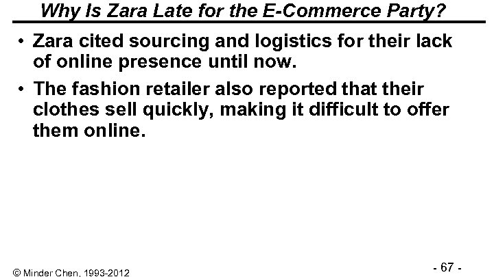Why Is Zara Late for the E-Commerce Party? • Zara cited sourcing and logistics