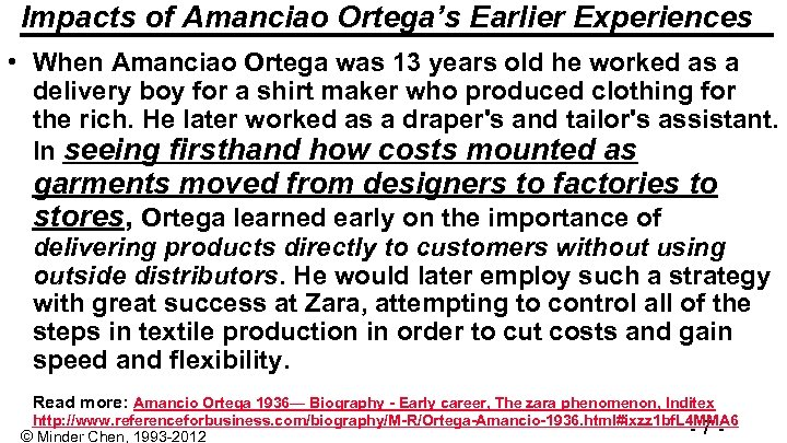 Impacts of Amanciao Ortega's Earlier Experiences • When Amanciao Ortega was 13 years old