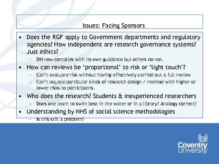 Issues: Facing Sponsors • Does the RGF apply to Government departments and regulatory agencies?