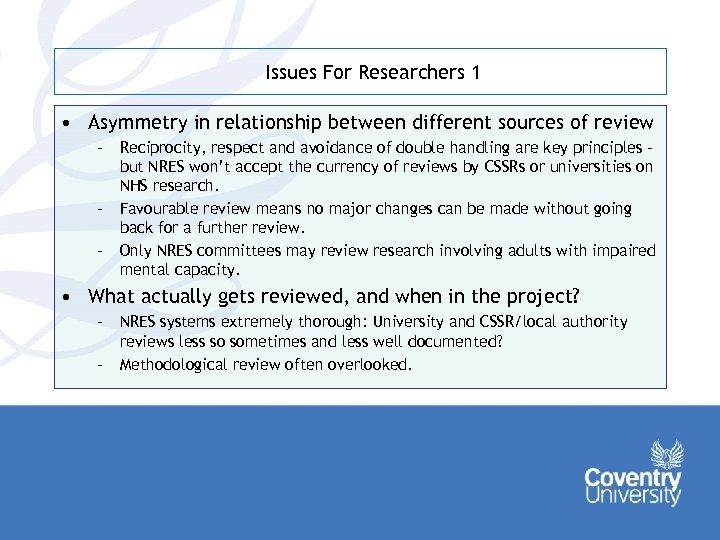 Issues For Researchers 1 • Asymmetry in relationship between different sources of review –