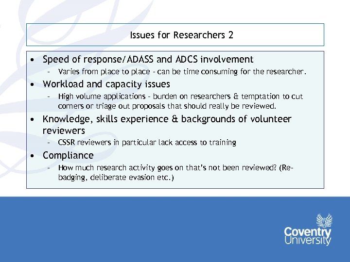 Issues for Researchers 2 • Speed of response/ADASS and ADCS involvement – Varies from