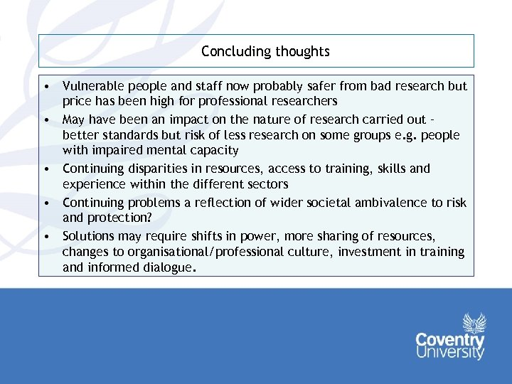 Concluding thoughts • Vulnerable people and staff now probably safer from bad research but