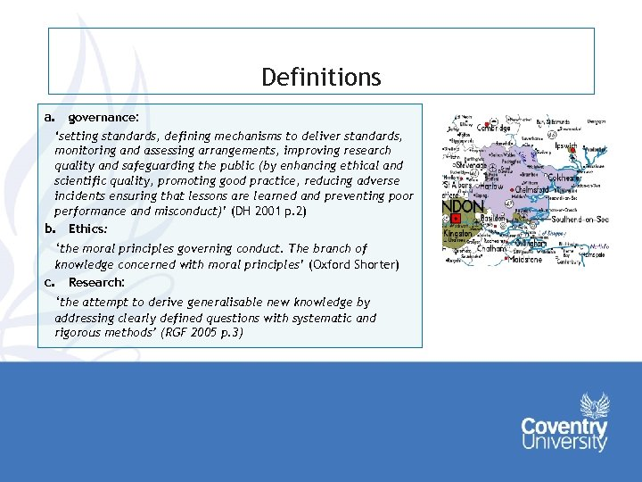 Definitions a. governance: 'setting standards, defining mechanisms to deliver standards, monitoring and assessing arrangements,