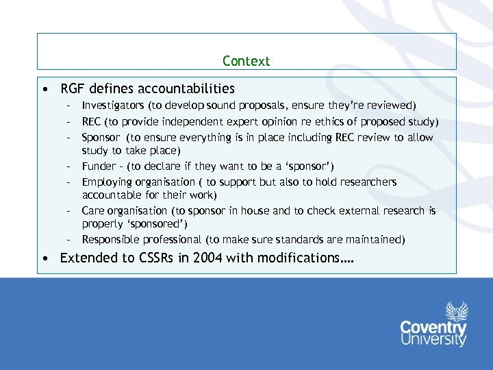 Context • RGF defines accountabilities – Investigators (to develop sound proposals, ensure they're reviewed)