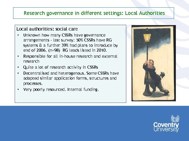 Research governance in different settings: Local Authorities Local authorities: social care • • •