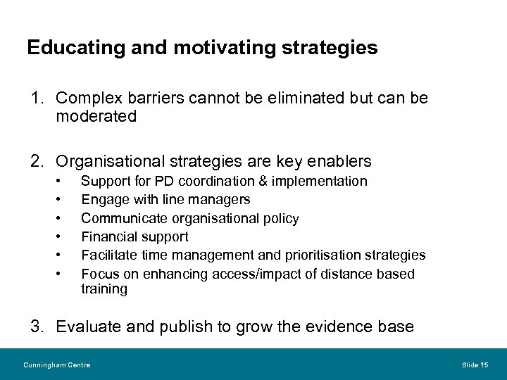 Educating and motivating strategies 1. Complex barriers cannot be eliminated but can be moderated