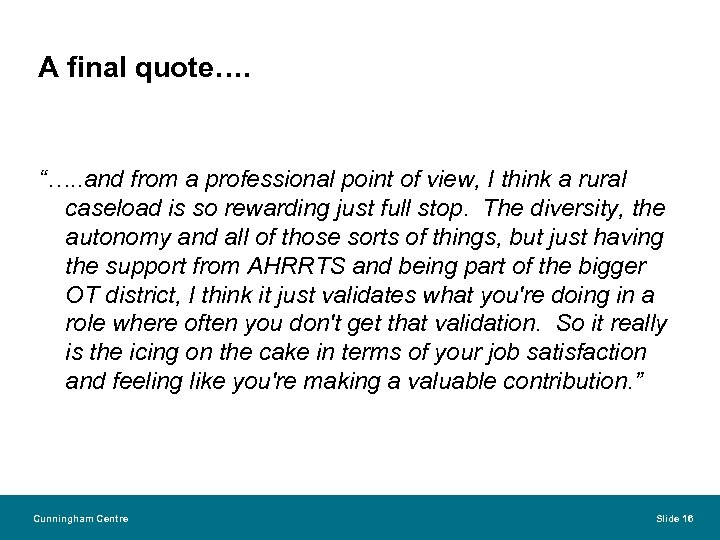 "A final quote…. ""…. . and from a professional point of view, I think"