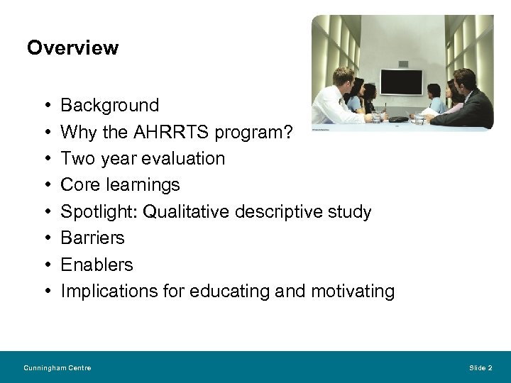 Overview • • Background Why the AHRRTS program? Two year evaluation Core learnings Spotlight: