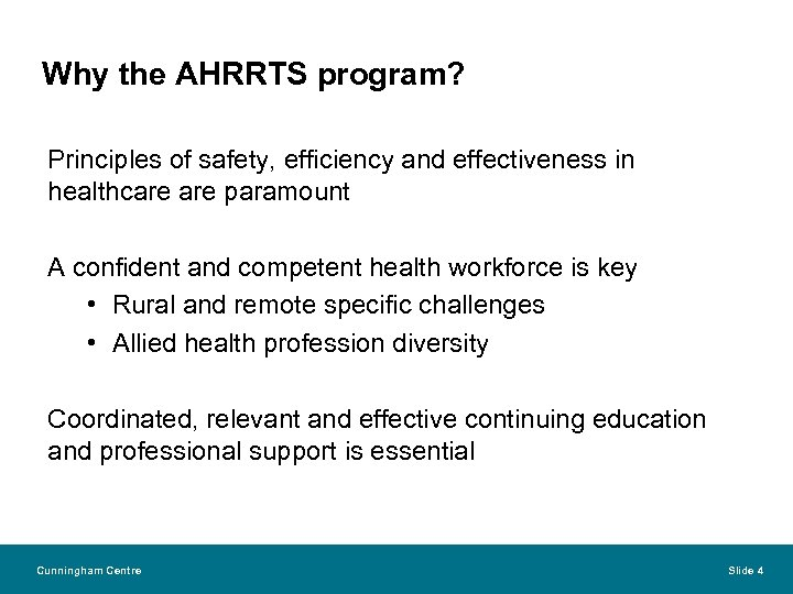 Why the AHRRTS program? Principles of safety, efficiency and effectiveness in healthcare paramount A